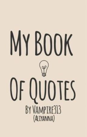 My Book Of Quotes by Vampire313