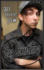 Say Something {Jalex One Shot} by jstadrtyhdlm