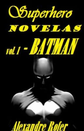 Novelas de Super Heróis Vol. 1 - Batman by AlexandreRofer
