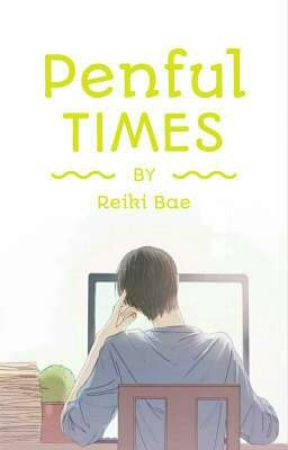 Penful Times by ReikiBae