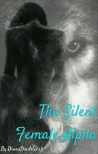 The Silent Female Alpha by DianaShadoWish