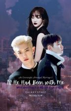 ✔ AOAM2: If He Had Been With Me (EXO Chanyeol FF) by _galaxystarz