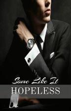 Some Like It Hopeless by PenguinInPyjamas