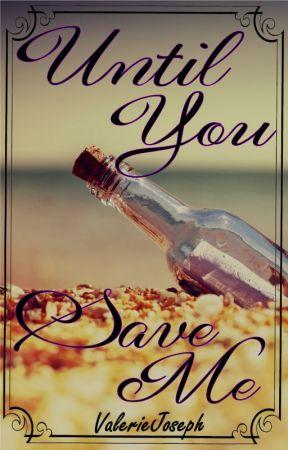 Until you Save me by JoJoStoleMyCookies
