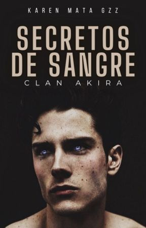 Secretos de Sangre © by KarenMataGzz