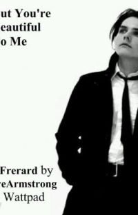But You're Beautiful to me (Frerard) cover