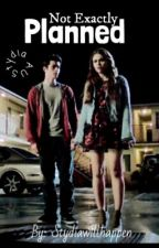 Not exactly planned by stydiaHAShappened