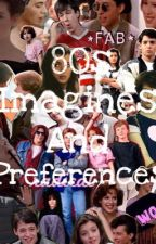 80s imagines and preferences by wordsofafangirl