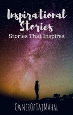 Inspirational Stories by OwnerOfTajMahal