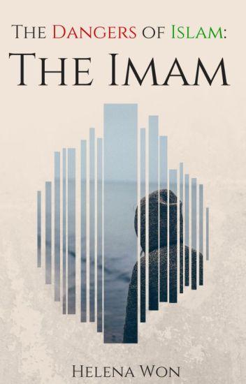 The Dangers of Islam: The Imam