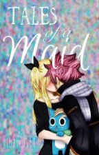 Tales of a Maid | NaLu✔️ by lubylu111