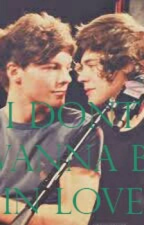 I Dont Wanna Be In Love [Larry] by MaximusWritings