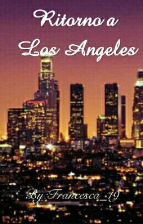 Back to Los Angeles (In revisione) by Hippie4091