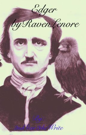 Edger Allen Poe by The Raven Lenore by 2ndStar2theWrite