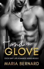 Hand In Glove by MariaBernardAuthor