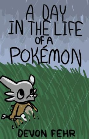 A Day in the Life of a Pokemon by VermilionBird