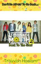 Lemonade Mouth 2: Back To The Start by trayvonhaslam