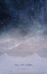 Tell My Stars by Antyarktyka