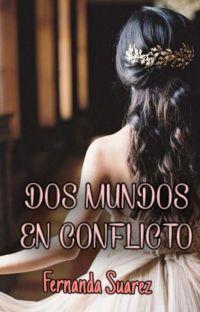 DOS MUNDOS EN CONFLICTO - COMPLETA cover