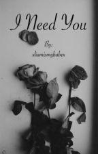 I need you || H.S ✔️ [A EDITAR], de xliamismybabex
