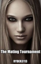The Mating Tournament by Ryder3113