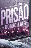 Prisão Domiciliar cover