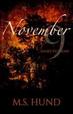 November 9: Short Fictions by mshund