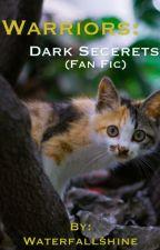 Warriors: Dark Secrets (Fan Fiction) by waterfallshine