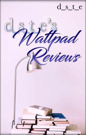 d_s_t_e's Wattpad Reviews by d_s_t_e