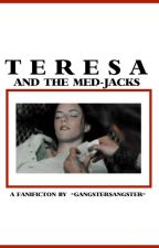 Teresa and the Med-Jacks by -GangsterSangster-