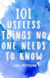 101 Useless Things No One Needs To Know   ✓ cover