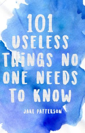 101 Useless Things No One Needs To Know   ✓ by jakeptt