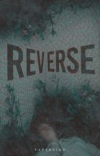 REVERSE | ✔ by paperhigh