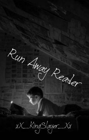 Run Away Reader by xX_KingSlayer_Xx