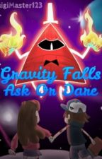 Gravity Falls Ask/Dare! by LuigiMaster123