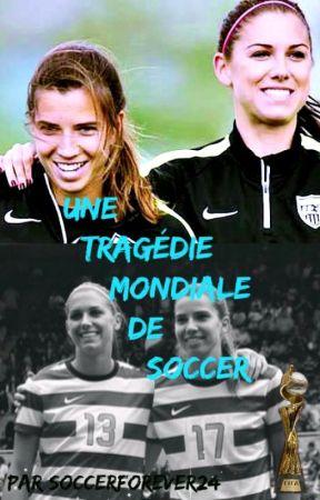 Une tragédie mondiale de soccer by Soccerforever24