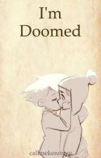 I'm Doomed {Creek} - completed by kkennyyp