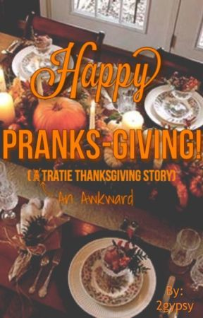 Happy PRANKSgiving by 2gypsy