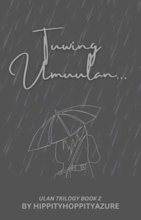 Tuwing Umuulan... by HippityHoppityAzure