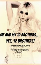 Me and my 12 brothers. YES....12 brothers! by wontletyougo_906
