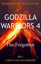 Godzilla Warriors 4: The Forgotten by captaintaco2345