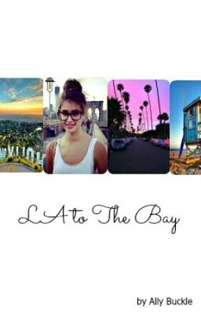 LA to The Bay by allybuckle