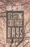 It's Getting Cold These Days [Larry Stylinson AU] cover