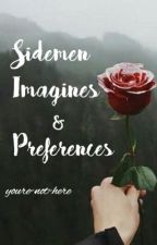Sidemen Imagines/Preferences by youre-not-here