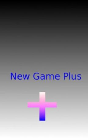 New Game Plus by AzeDefender