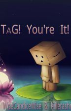 TAG! YOUR IT(#Watty's2015) by teenage_nerds