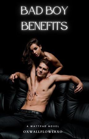 Bad Boy Benefits by oxwallflowerxo