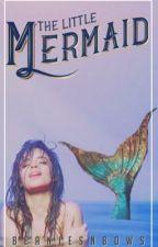 The Little Mermaid (Camren) by kcxbello