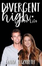 Divergent High: College Life by annapars247