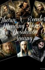 Thorin X Reader Mending Heart The Desolation Of Smaug COMPLETED✔️ by LegionOfTheBVB